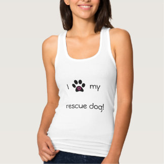 I Love My Rescue Dog Tank