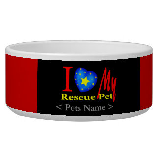 """""""I love my rescue pet"""" """"Add Pets Name Dog Bowls"""