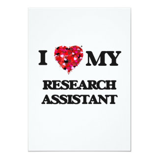 I love my Research Assistant 5x7 Paper Invitation Card