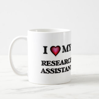 I love my Research Assistant Coffee Mug