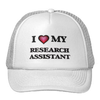 I love my Research Assistant Trucker Hat