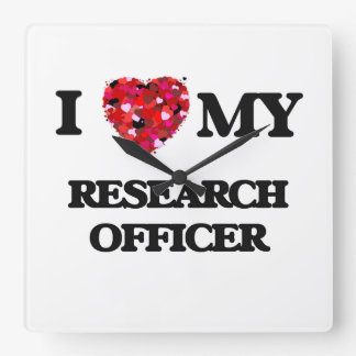 I love my Research Officer Square Wall Clock