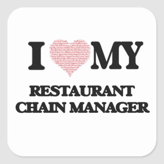 I love my Restaurant Chain Manager (Heart Made fro Square Sticker
