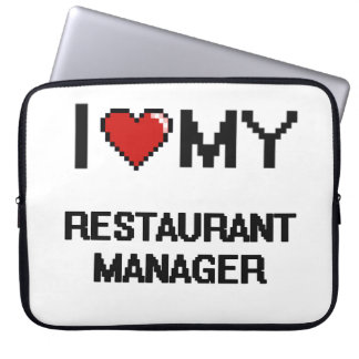 I love my Restaurant Manager Computer Sleeve