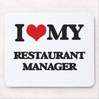 I love my Restaurant Manager Mouse Pad