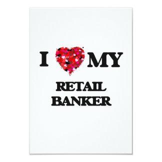 I love my Retail Banker 3.5x5 Paper Invitation Card