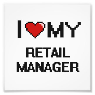 I love my Retail Manager Photo Print