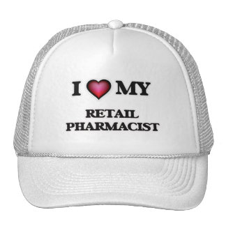 I love my Retail Pharmacist Trucker Hat