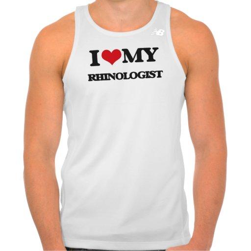 I love my Rhinologist T-shirts Tank Tops, Tanktops Shirts
