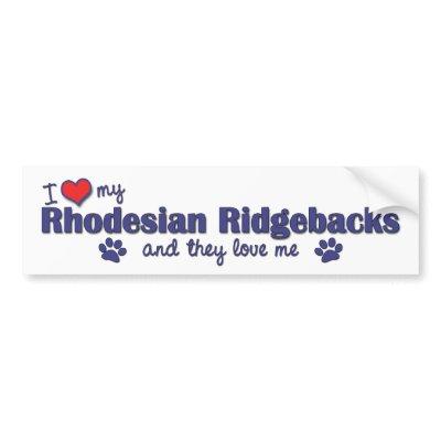 I Love My Rhodesian Ridgebacks (Multiple Dogs) Bumper Sticker $ 5.95