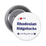I Love My Rhodesian Ridgebacks (Multiple Dogs) Buttons