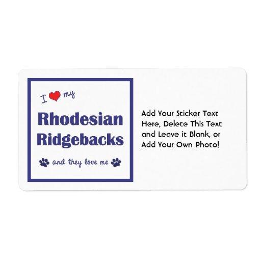 I Love My Rhodesian Ridgebacks (Multiple Dogs) Shipping Label