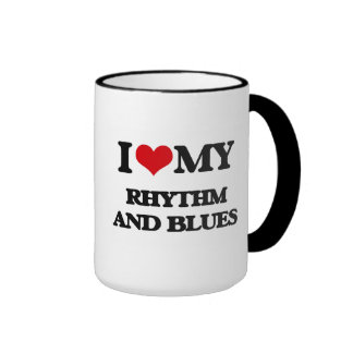 I Love My RHYTHM AND BLUES Ringer Coffee Mug