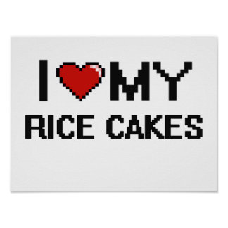 I Love My Rice Cakes Digital design Poster