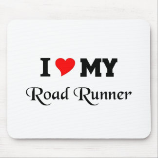 I love my Road runner Mouse Pad