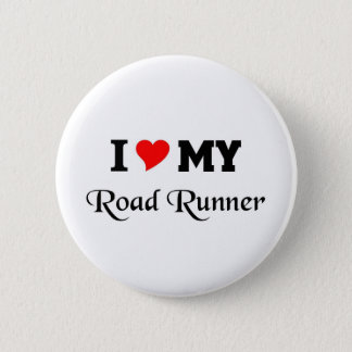 I love my Road runner Pinback Button