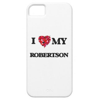 I Love MY Robertson iPhone 5 Covers