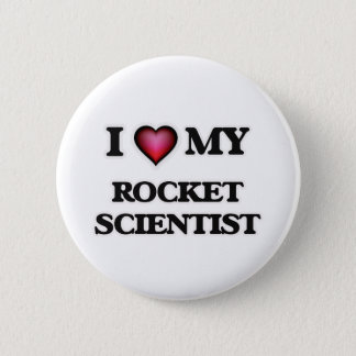 I love my Rocket Scientist Pinback Button