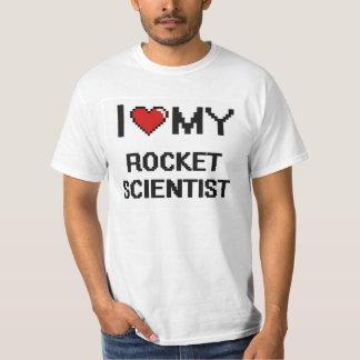 I love my Rocket Scientist T-Shirt