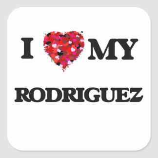 I Love MY Rodriguez Square Sticker