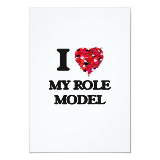 I Love My Role Model 3.5x5 Paper Invitation Card