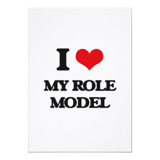 I Love My Role Model 5x7 Paper Invitation Card
