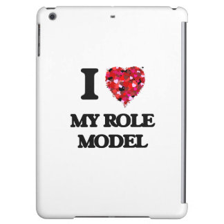 I Love My Role Model iPad Air Cases
