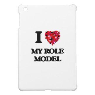 I Love My Role Model iPad Mini Cases