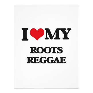 I Love My ROOTS REGGAE Full Color Flyer