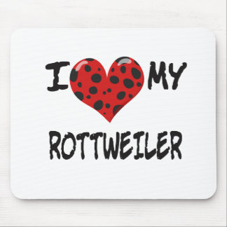 I love MY ROTT WEILER Mouse Pad