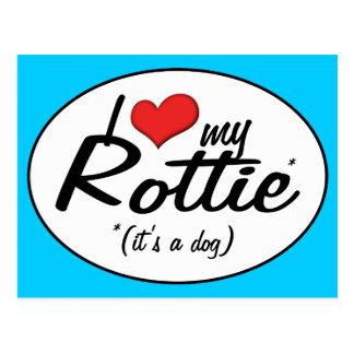 I Love My Rottie (It's a Dog) Post Card