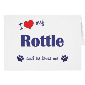 I Love My Rottle (Male Dog) Card