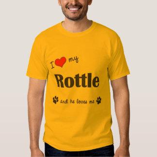 I Love My Rottle (Male Dog) Shirt