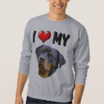 I Love My Rottweiler 3 Pullover Sweatshirt