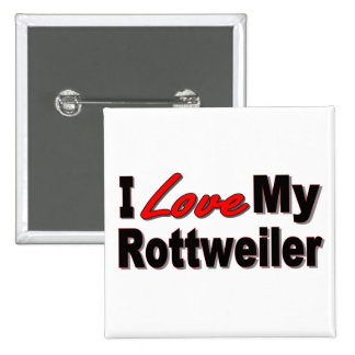I Love My Rottweiler Dog Gifts and Apparel Button