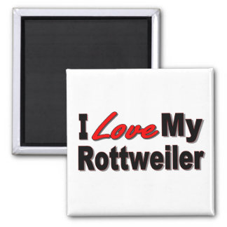 I Love My Rottweiler Dog Gifts and Apparel Magnet