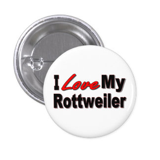 I Love My Rottweiler Dog Gifts and Apparel Pinback Button