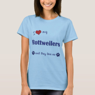 I Love My Rottweilers (Multiple Dogs) T-Shirt