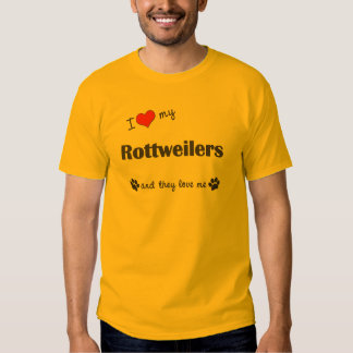 I Love My Rottweilers (Multiple Dogs) T Shirt