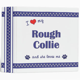 I Love My Rough Collie (Female Dog) 3 Ring Binder