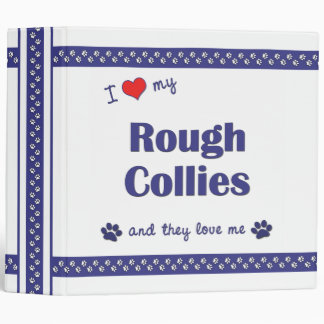 I Love My Rough Collies (Multiple Dogs) Binder
