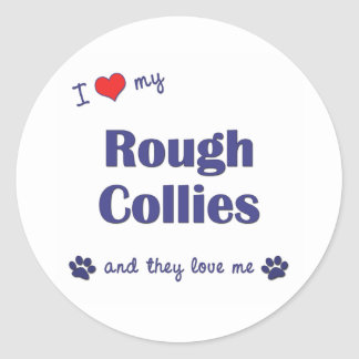 I Love My Rough Collies (Multiple Dogs) Classic Round Sticker