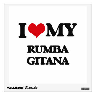 I Love My RUMBA GITANA Room Sticker