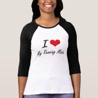 I Love My Running Mate T-Shirt