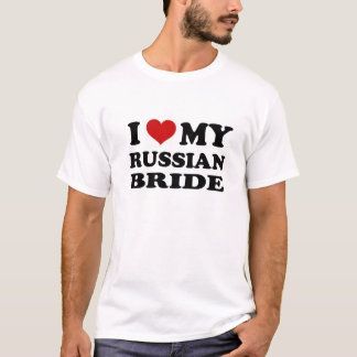 I love my Russian bride T-Shirt! <3 T-Shirt