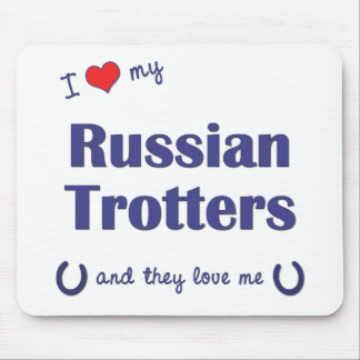 I Love My Russian Trotters (Multiple Horses) Mouse Pad