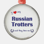 I Love My Russian Trotters (Multiple Horses) Christmas Ornament