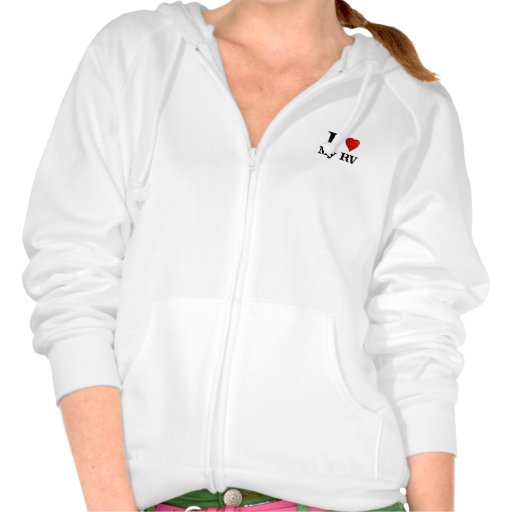 I Love My RV Hooded Sweatshirt