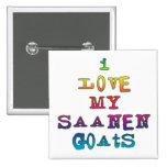 I Love My Saanen Goats Pinback Button