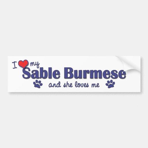 I Love My Sable Burmese (Female Cat) Bumper Sticker